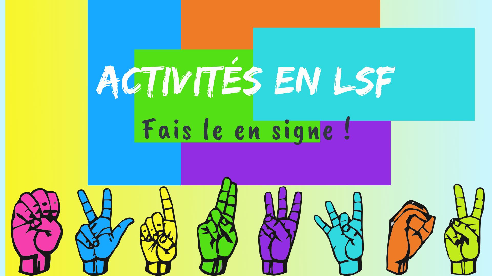 Activités en LSF !